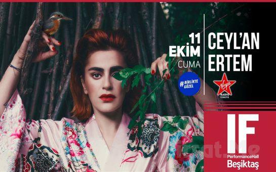 IF Performance Hall Beşiktaş'ta 11 Ekim'de 'Ceylan Ertem' Konser Bileti