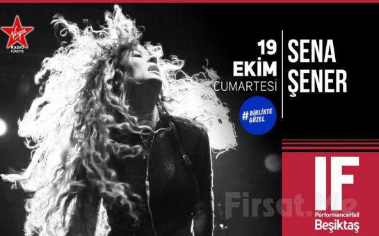 IF Performance Hall Beşiktaş'ta 19 Ekim'de 'Sena Şener' Konser Bileti 49.50 TL yerine 39.50 TL