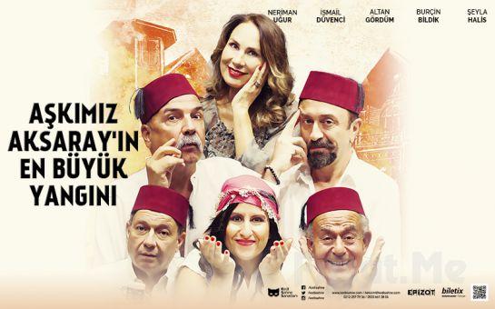 Emsalsiz Bir Aşkın Öyküsü 'Aşkımız Aksaray'ın En Büyük Yangını' Tiyatro Oyunu Bileti
