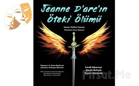 İktidar, İnsan ve Tanrı İlişkisinin Trajikomik Hikayesi Jeanne Darc'ın Öteki Ölümü Tiyatro Oyunu Bileti