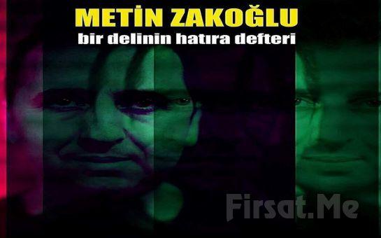 Metin Zakoğlu ile 'Bir Delinin Hatıra Defteri' Tiyatro Bileti