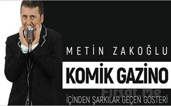 Müzik ve Kahkahanın Havada Uçuştuğu 'Metin Zakoğlu ile Komik Gazino' Konser Bileti (Yılbaşı Özel Gala)