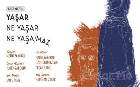 Aziz Nesin'in Ünlü Eseri 'Yaşar Ne Yaşar Ne Yaşamaz' Tiyatro Oyunu Bileti