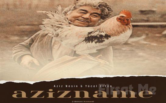 Aziz Nesin'in Ünlü Taşlaması AZİZNAME Tiyatro Oyununa Biletler