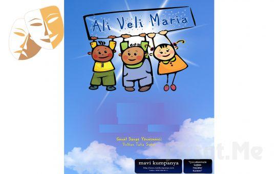 Çocuklarınız İçin 'Ali Veli Maria Tiyatro' Oyunu Bileti