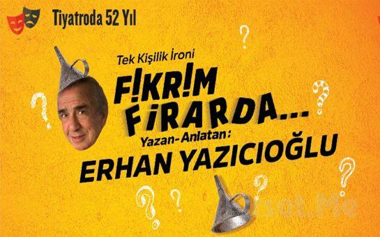 52. Sanat Yılını Geride Bırakan Erhan Yazıcıoğlu ile 'Fikrim Firarda' Tek Kişilik Gösteri Bileti
