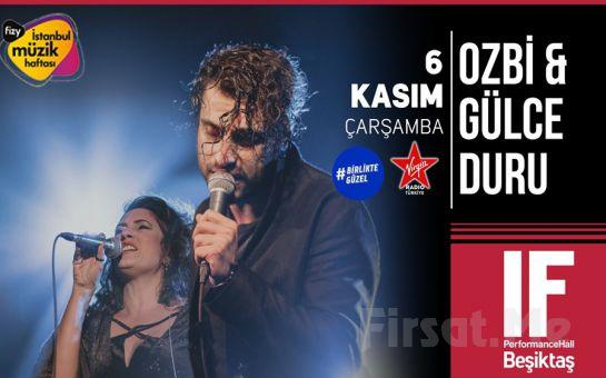 IF Performance Hall Beşiktaş'ta 6 Kasım'da Ozbi & Gülce Duru Konser Bileti