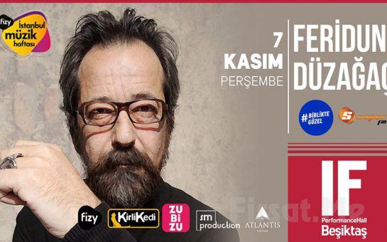 IF Performance Hall Beşiktaş'ta 7 Kasım'da 'Feridun Düzağaç' Konser Bileti