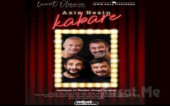 Levent Üzümcü ve İzmir Halk Tiyatrosu'ndan Mizahın ve Hicvin Büyük Ustasına 'Aziz Nesin Kabare' Tiyatro Bileti