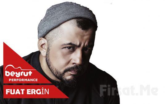 Beyrut Performance Kartal Sahne'de 22 Aralık'ta 'Fuat Ergin' Konser Bileti