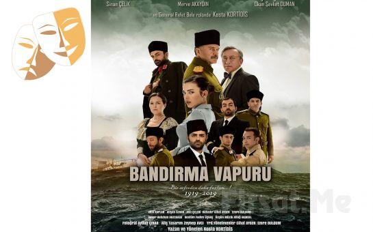 Milli Mücadele Ruhunu Anlaran 'Bandırma Vapuru' Tiyatro Oyunu Bileti