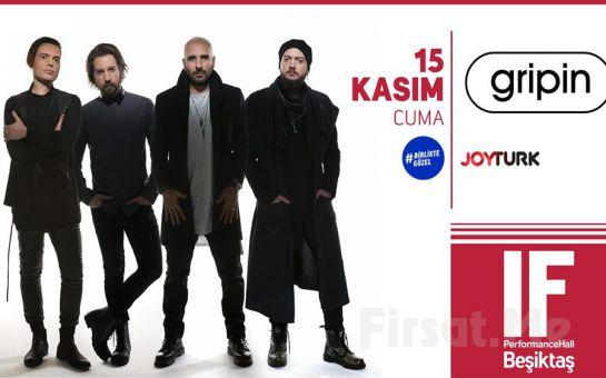 IF Performance Hall Beşiktaş'ta 15 Kasım'da Gripin Konser Bileti 51 TL yerine 41 TL