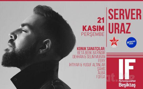 IF Performance Hall Beşiktaş'ta 21 Kasım'da 'Server Uraz' Konser Bileti