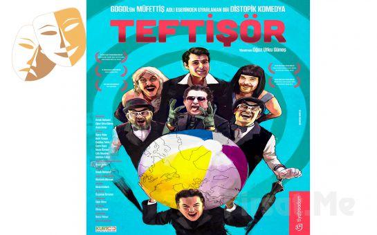 Uyumsuz Bir Distopya Ülkesinin Teftiş Komedisi 'Teftişör' Tiyatro Oyunu Bileti
