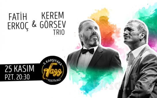 Caz Müziğin Ünlü İsimleri 'Fatih Erkoç & Kerem Görsev Trio' Konser Bileti