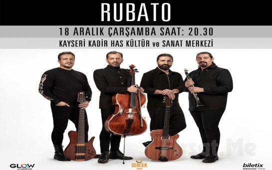 18 Aralık'ta Kayseri Kadir Has Kültür Merkezi'nde 'Rubato' Konser Bileti