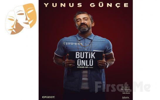 Yunus Günce'den Keyifle İzleyeceğiniz 'Butik Ünlü' Stand Up Gösteri Bileti