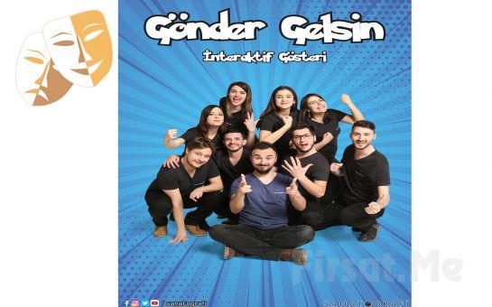 Eğlenerek İzleyeceğiniz İnteraktif Komedi 'Gönder Gelsin' Tiyatro Gösteri Bileti