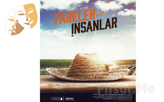 İstanbul Temaşa'dan 'Fareler ve İnsanlar' Tiyatro Oyunu Bileti