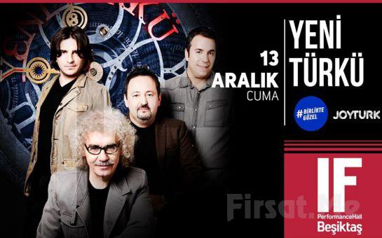 IF Performance Hall Beşiktaş'ta 13 Aralık'ta Yeni Türkü Konser Bileti