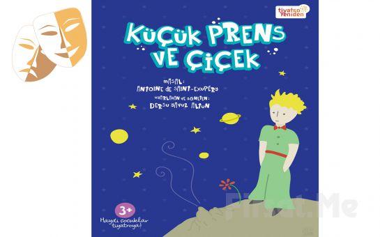 Ünlü Çocuk Klasiği 'Küçük Prens ve Çiçek' Tiyatro Oyunu Bileti