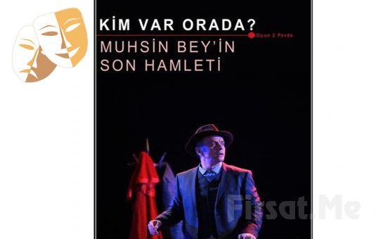 Muhsin Ertuğrul'un Anılarının ve Yaşadıklarından Uyarlanan 'Kim Var Orada? Muhsin Bey'in Son Hamleti' Tiyatro Oyunu Bileti