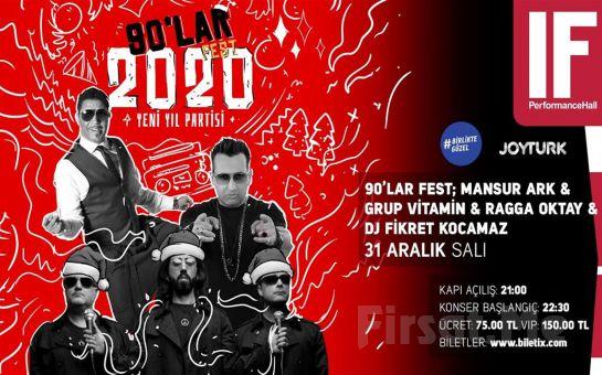 IF Performance Hall Ataşehir'de 31 Aralık'ta '90'lar Türkçe Pop Parti: Mansur Ark & Grup Vitamin & Ragga Oktay & Dj Fikret Kocamaz ' Bileti