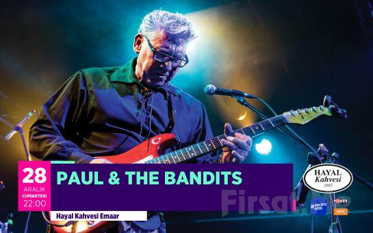 Hayal Kahvesi Emaar'da 28 Aralık'ta 'Paul & The Bandits' Yeni Yıla Merhaba Derken Konser Bileti