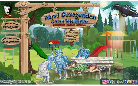 Çocuklarınız İçin Eğitici ve Eğlenceli Bir Hikaye 'Mavi Gezegenden Gelen Misafirler' Tiyatro Oyunu Bileti