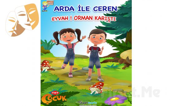 TRT Çocuk Kanalının Sevilen Kahramanları 'Biz İkimiz Arda ile Ceren Müzikali' Bileti 34 TL yerine 20 TL