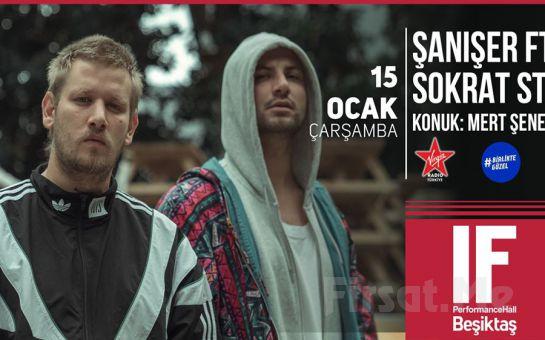 IF Performance Beşiktaş'ta 15 Ocak'ta 'Şanışer & Sokrat ST.' Konser Bileti