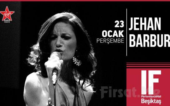 IF Performance Hall Beşiktaş'ta 23 Ocak'ta Jehan Barbur Konser Bileti 49.5 TL Yerine 39.50 TL