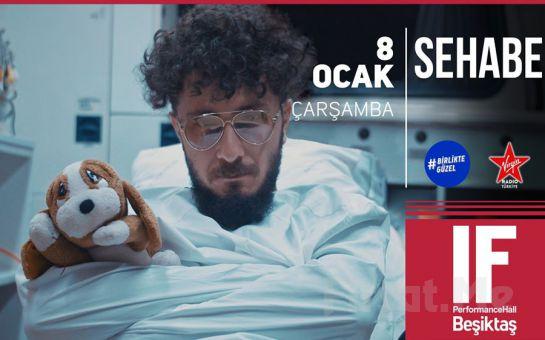 IF Performance Beşiktaş'ta 8 Ocak'ta 'Sehabe' Konser Bileti
