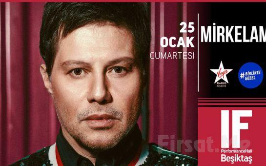 IF Performance Beşiktaş'ta 25 Ocak 'ta 'Mirkelam' Konser Bileti