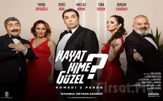 Muhteşem Kadrosuyla 'Hayat Kime Güzel?' Komedi Tiyatro Oyunu Bileti