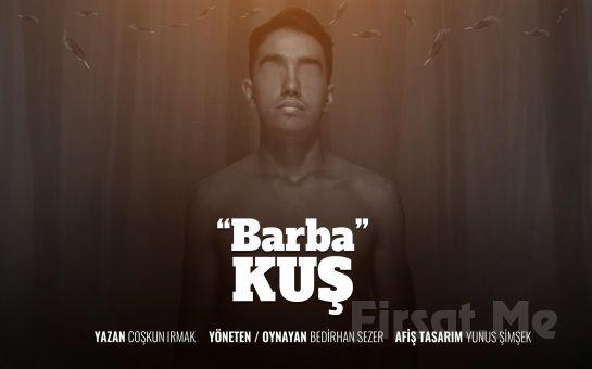 İzleyicinin Hayata Bakış Açısına Ayna Tutacak 'Barbakuş' Tiyatro Oyunu Bileti