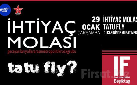 IF Performance Hall Beşiktaş'ta 29 Ocak'ta 'İhtiyaç Molası - Tatu Fly' Konser Bileti