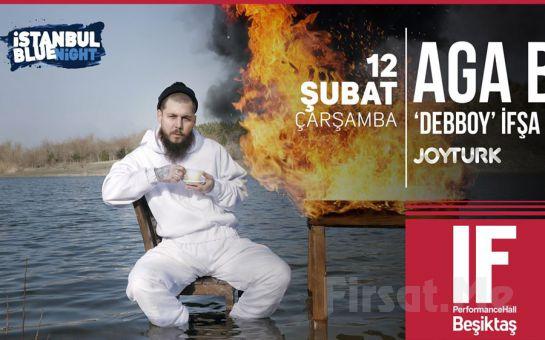 IF Performance Beşiktaş'ta 12 Şubat'ta 'Aga B' Konser Bileti