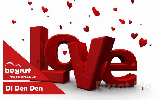 Beyrut Performance Kartal Sahne'de 14 Şubat Sevgililer Günü'ne Özel Dj Den Den Konser