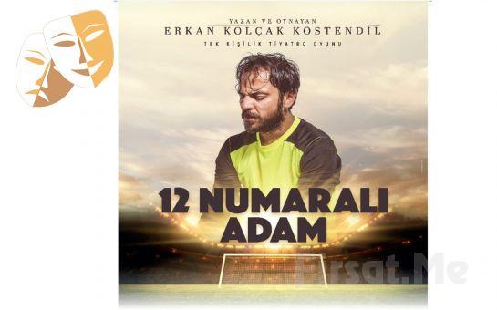 Erkan Kolçak Köstendil'in Yazıp Oynadığı '12 Numaralı Adam' Tiyatro Oyunu Bileti