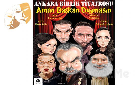 Ender Yiğit, Gül Göker ve Başarılı Oyuncu Kadrosuyla 'Aman Başkan Duymasın' Tiyatro Oyunu Bileti