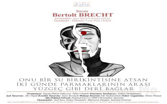 Bertolt Brecht'in Yazdığı 'Onu Bir Su Birikintisine Atsan İki Günde Parmaklarının Arası Yüzgeç Gibi Deri Bağlar' Tiyatro Oyunu Bileti
