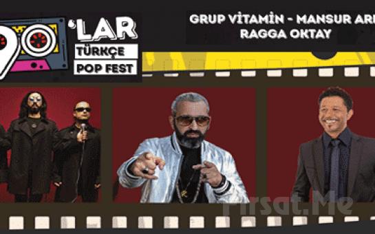 Mansur Ark & Grup Vitamin & Ragga Oktay & DJ Hakan Küfündür ile 90'lar Türkçe Pop Parti Bileti