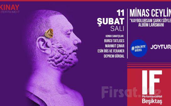 IF Performance Beşiktaş'ta 11 Şubat'ta 'Minas Ceylin' Konser Bileti