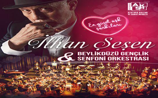 İlhan Şeşen ile Senfonik Aşk Şarkıları Konser Bileti