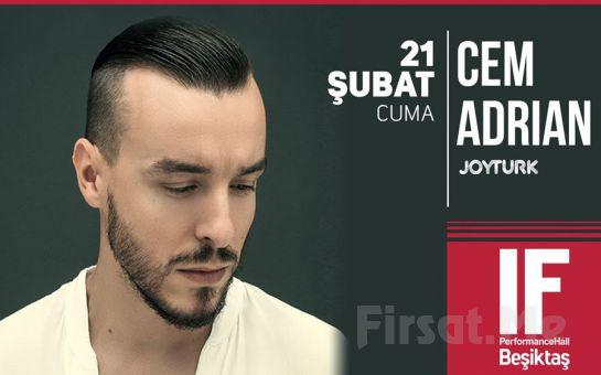 IF Performance Beşiktaş'ta 21 Şubat'ta 'Cem Adrian' Konser Bileti