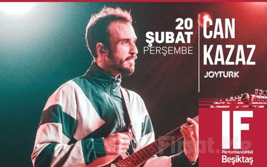 IF Performance Hall Beşiktaş'ta 20 Şubat'ta 'Can Kazaz' Konser Bileti