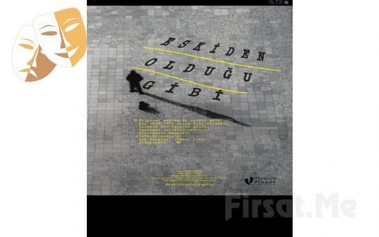 Hepimizin Geçmiş Dünyasının anlatıldığı 'Eskiden Olduğu Gibi' Tiyatro Oyunu Bileti