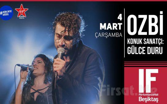 IF Performance Beşiktaş'ta 4 Mart'ta 'Ozbi' Konser Bileti