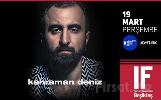IF Performance Hall Beşiktaş'ta 19 Mart'ta 'Kahraman Deniz' Konser Bileti